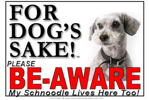 For Dogs Sake! Image1 / Foamex PVCu Schnoodle Be-Aware Sign