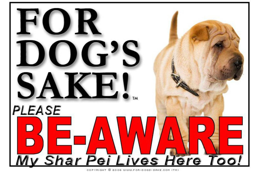 For Dogs Sake! Image1 / Foamex PVCu Shar Pei Be-Aware Sign