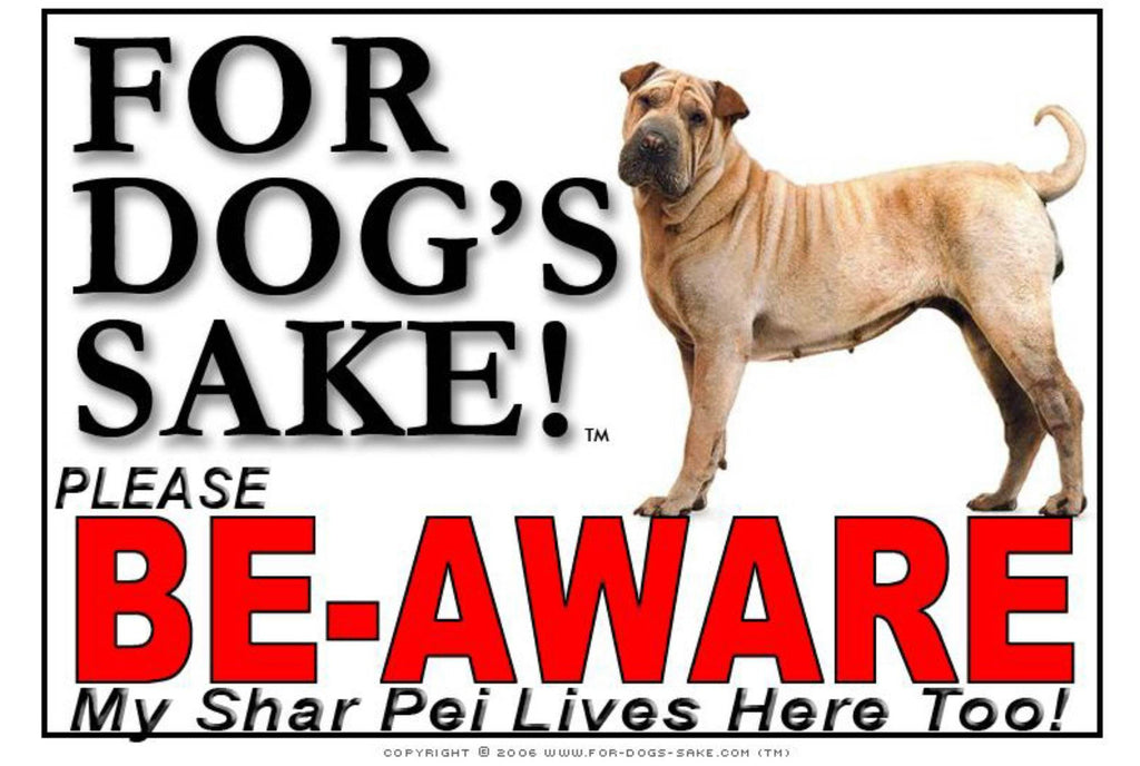 For Dogs Sake! Image2 / Foamex PVCu Shar Pei Be-Aware Sign