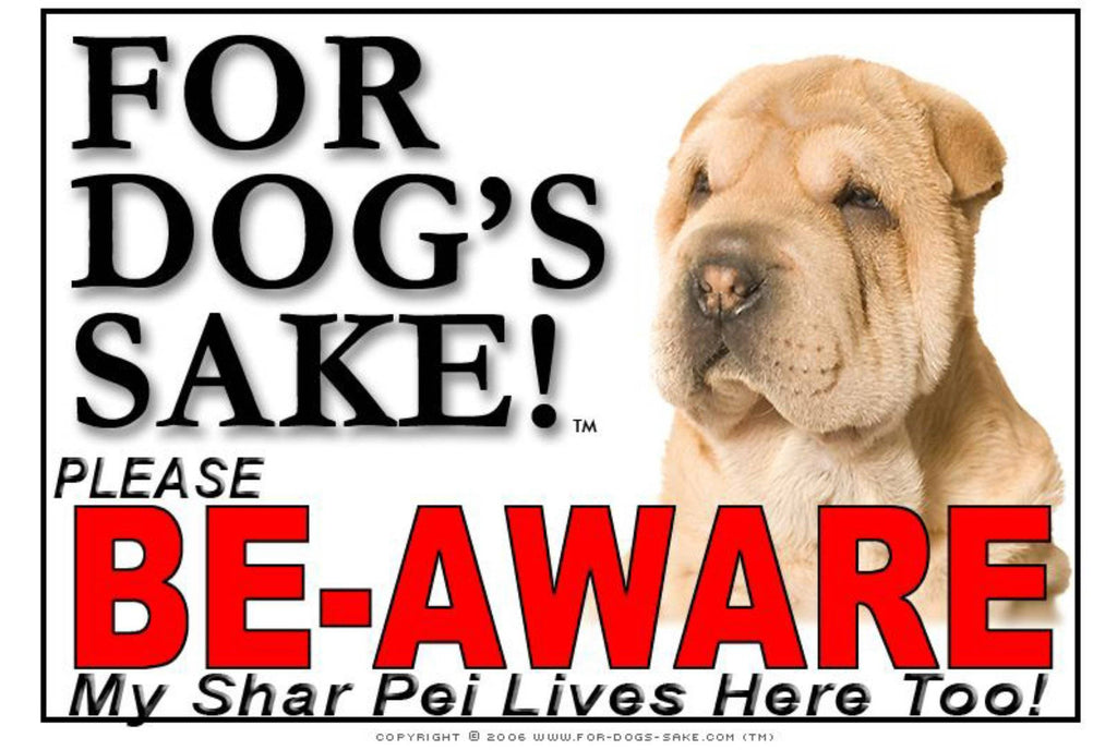 For Dogs Sake! Image7 / Foamex PVCu Shar Pei Be-Aware Sign