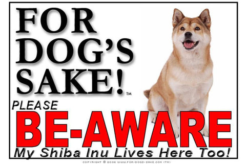 For Dogs Sake! Image1 / Foamex PVCu Shiba Inu Be-Aware Sign