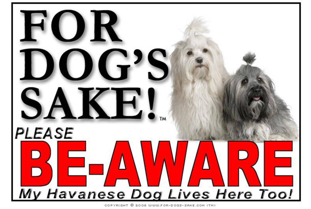 For Dogs Sake! Image1 / Foamex PVCu Havanese Dog Be-Aware Sign