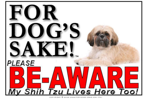 For Dogs Sake! Image1 / Foamex PVCu Shih Tzu Be-Aware Sign