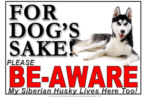 For Dogs Sake! Image1 / Adhesive Vinyl Siberian Husky Be-Aware Sign