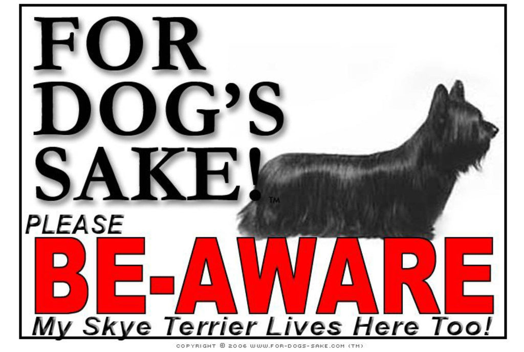 For Dogs Sake! Image1 / Foamex PVCu Skye Terrier Be-Aware Sign