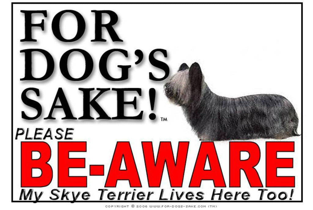 For Dogs Sake! Image3 / Foamex PVCu Skye Terrier Be-Aware Sign