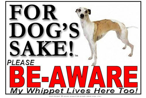 For Dogs Sake! Image1 / Foamex PVCu Whippet Be-Aware Sign