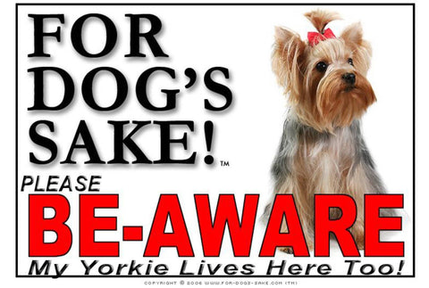 For Dogs Sake! Image1 / Foamex PVCu Yorkshire Terrier Be-Aware Sign