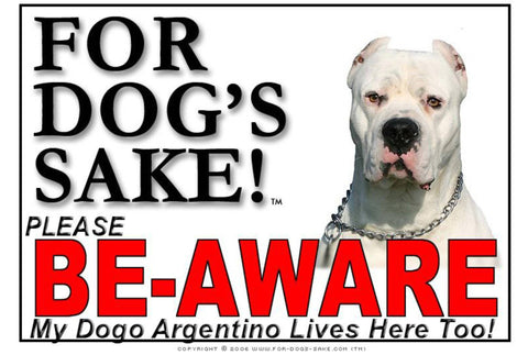 For Dogs Sake! Image1 / Foamex PVCu Dogo Argentino Be-Aware Sign