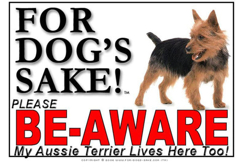 For Dogs Sake! Image1 / Foamex PVCu Australian Terrier Be-Aware Sign