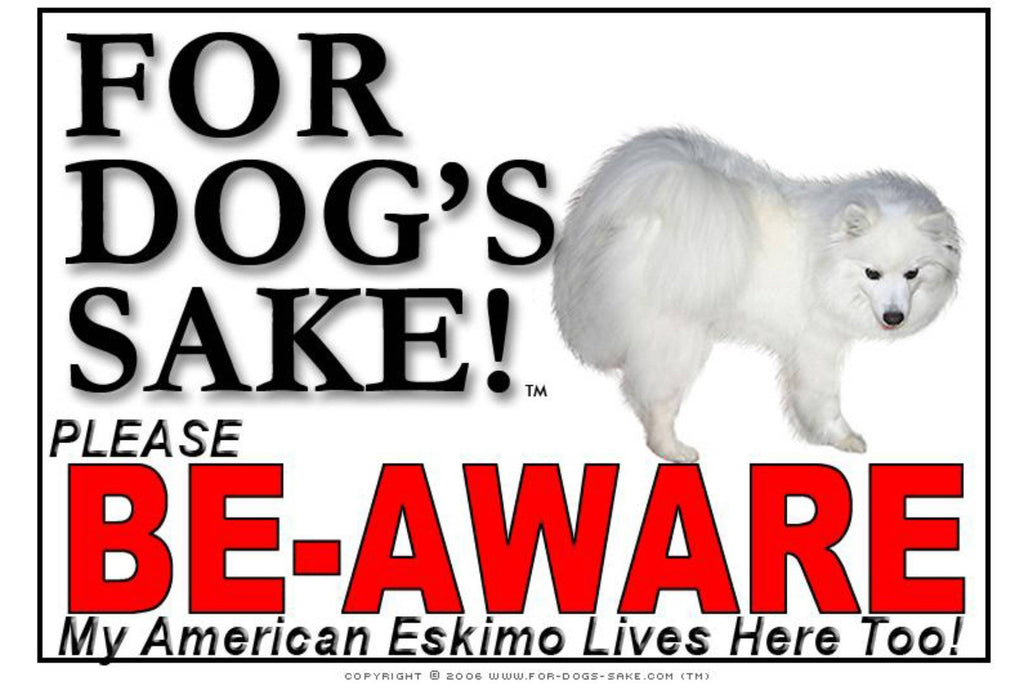 For Dogs Sake! Image1 / Foamex PVCu American Eskimo Be-Aware Sign