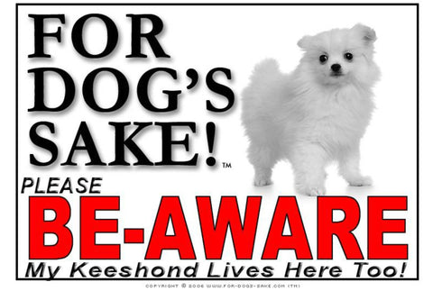 For Dogs Sake! Image1 / Foamex PVCu Keeshond Be-Aware Sign