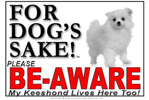 Keeshond Be-Aware Sign