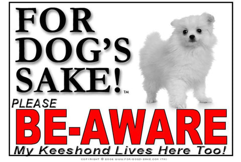 For Dogs Sake! Image2 / Foamex PVCu Keeshond Be-Aware Sign
