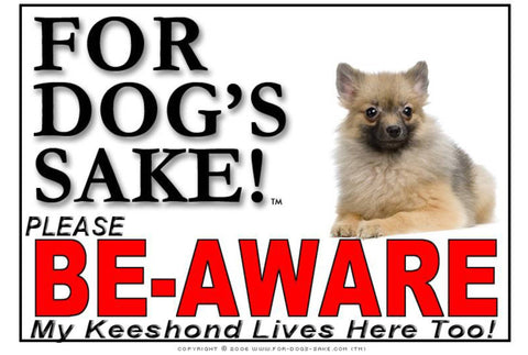 For Dogs Sake! Image3 / Foamex PVCu Keeshond Be-Aware Sign