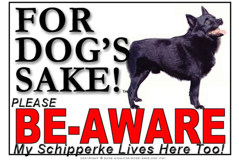 For Dogs Sake! Image1 / Foamex PVCu Schipperke Be Aware Sign