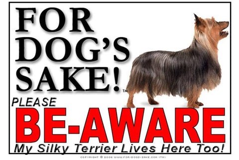 For Dogs Sake! Image1 / Foamex PVCu Silky Terrier Be-Aware Sign