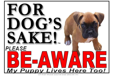 Image of For Dogs Sake! Image11 / Adhesive Vinyl Puppy Be Aware Sign