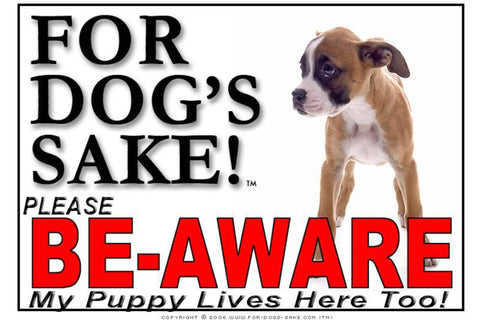 Image of For Dogs Sake! Image28 / Adhesive Vinyl Puppy Be Aware Sign