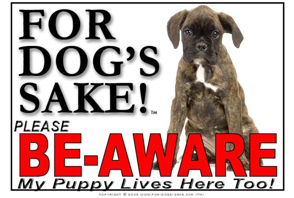 For Dogs Sake! Image4 / Adhesive Vinyl Puppy Be Aware Sign