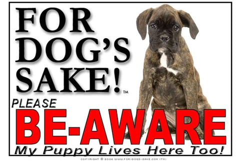 Image of For Dogs Sake! Image4 / Adhesive Vinyl Puppy Be Aware Sign