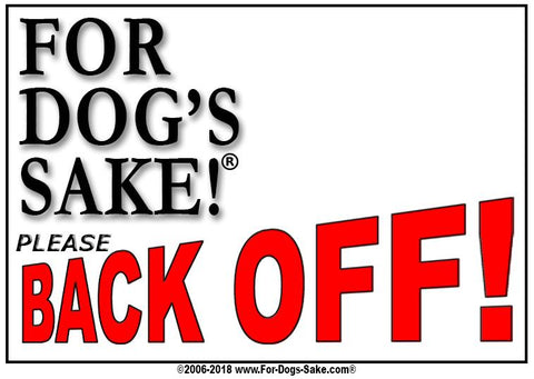 For Dogs Sake! Adhesive Vinyl Customize Your Very Own Back Off Sign