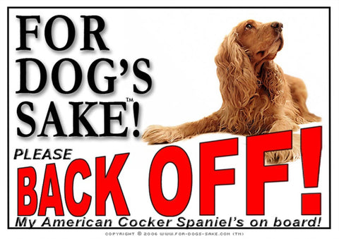 Image of For Dogs Sake! Image14 / Adhesive Vinyl American Cocker Spaniel Back off Sign