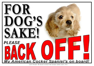 American Cocker Spaniel Back off Sign