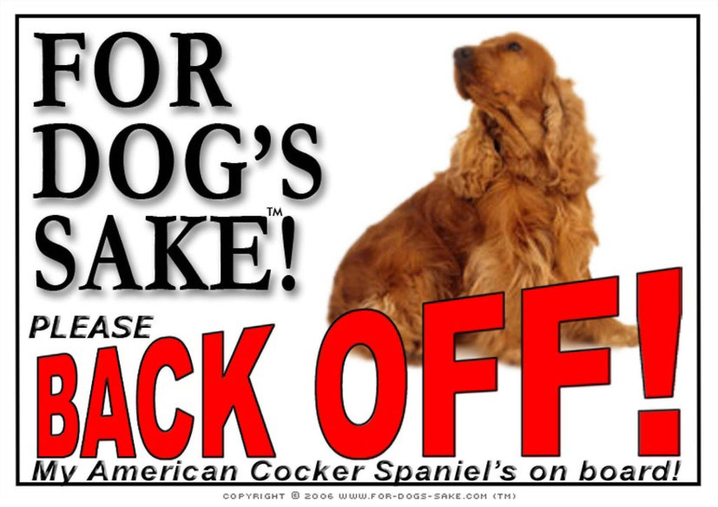 For Dogs Sake! Image5 / Adhesive Vinyl American Cocker Spaniel Back off Sign