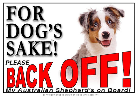 For Dogs Sake! Image1 / Adhesive Vinyl Australian Shepherd Back off Sign