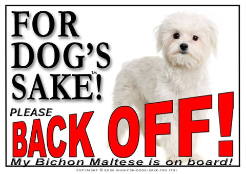 Image of For Dogs Sake! Image3 / Adhesive Vinyl Bichon Maltese Back off Sign