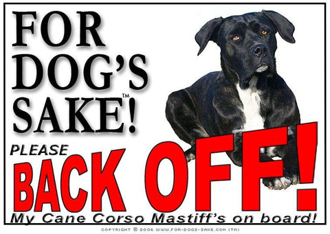 Image of For Dogs Sake! Cane Corso 2 / Adhesive Vinyl Cane Corso Mastiff Back off Sign