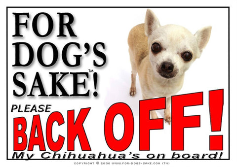 For Dogs Sake! Image1 / Adhesive Vinyl Chihuahua Back off Sign