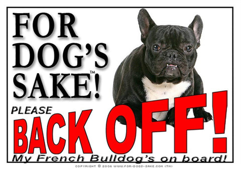 For Dogs Sake! Image1 / Adhesive Vinyl French Bulldog Back off Sign