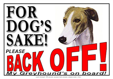 Image of For Dogs Sake! Image1 / Adhesive Vinyl Greyhound Back off Sign