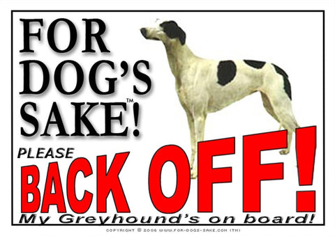 Image of For Dogs Sake! Image2 / Adhesive Vinyl Greyhound Back off Sign