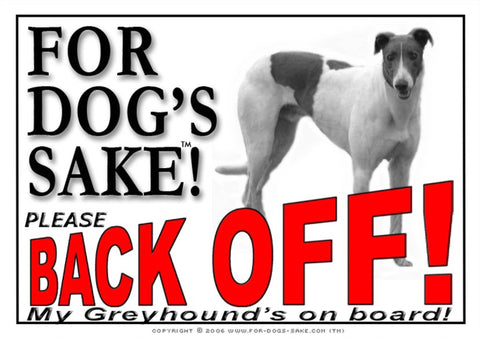 Image of For Dogs Sake! Image4 / Adhesive Vinyl Greyhound Back off Sign