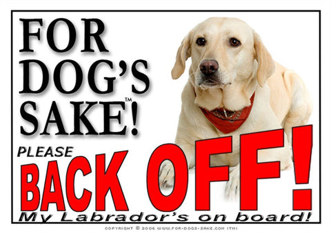 For Dogs Sake! Image10 / Adhesive Vinyl Labrador Retriever Back off Sign