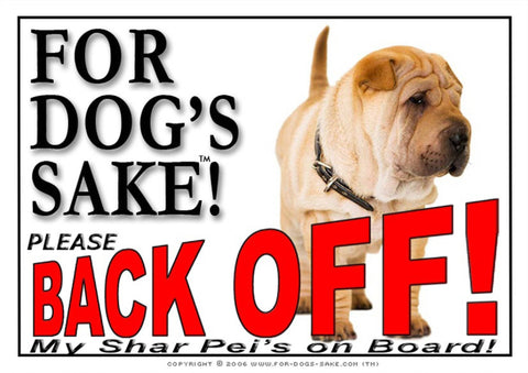 Image of For Dogs Sake! Image1 / Adhesive Vinyl Shar Pei Back off Sign