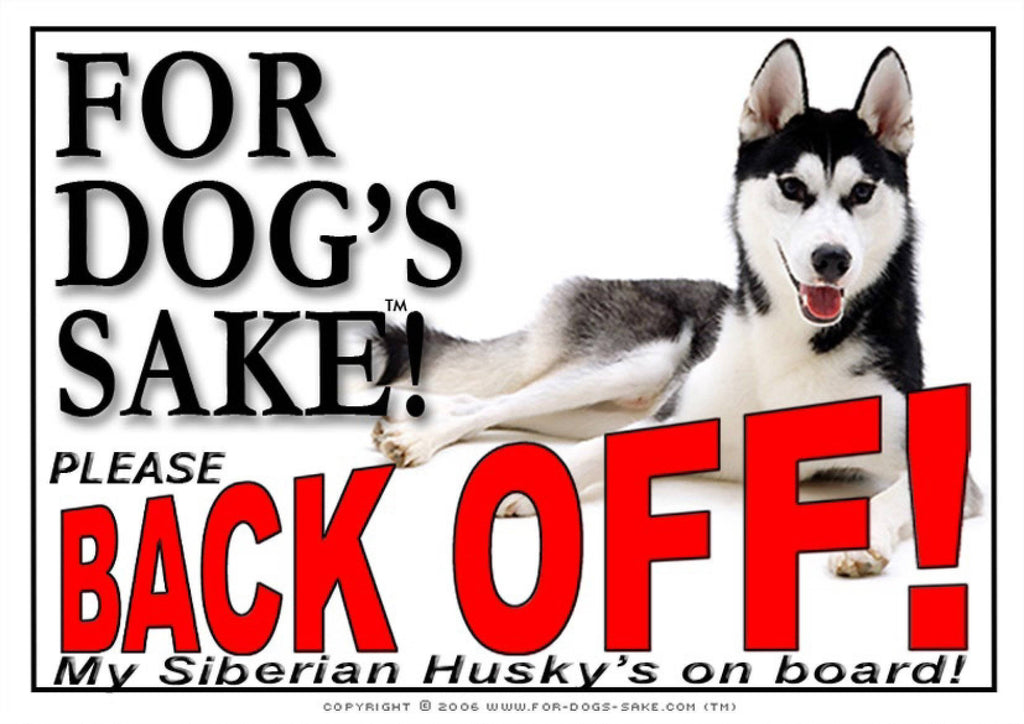 For Dogs Sake! Image1 / Adhesive Vinyl Siberian Husky Back Off Sign