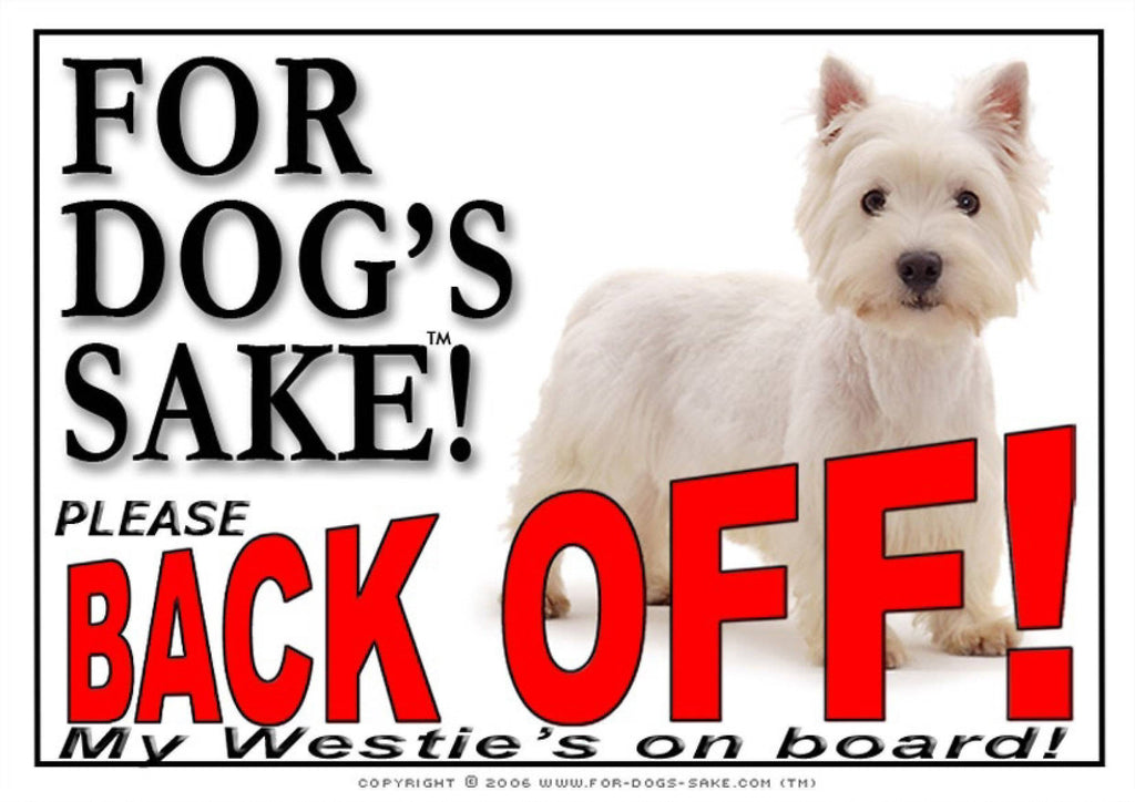 For Dogs Sake! Image1 / Adhesive Vinyl White West Highland Terrier Back Off Sign