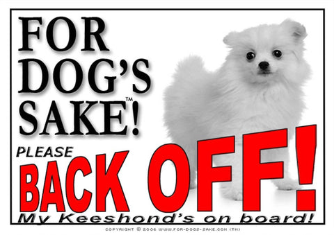 Image of For Dogs Sake! Image1 / Adhesive Vinyl Keeshond Back off Sign