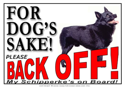 For Dogs Sake! Image1 / Adhesive Vinyl Schipperke Back Off Sign
