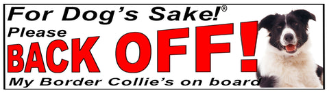 For Dogs Sake! Border Collie Back Off Window Sticker