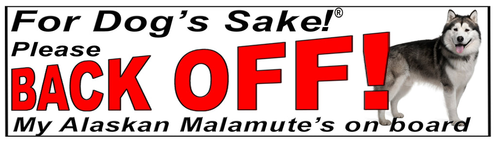 For Dogs Sake! Alaskan Malamute Back Off Window Sticker