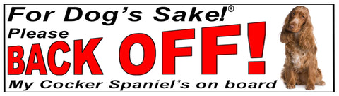 For Dogs Sake! Cocker Spaniel Back Off Window Sticker