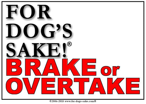 For Dogs Sake! Adhesive Vinyl Customize Your Very Own Brake or Overtake Sign