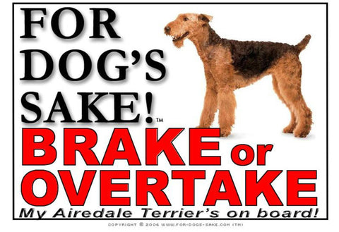 For Dogs Sake! Image1 / Adhesive Vinyl Airedale Terrier Brake or Overtake Sign