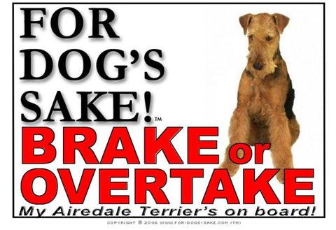 For Dogs Sake! Image2 / Adhesive Vinyl Airedale Terrier Brake or Overtake Sign