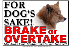 For Dogs Sake! Image1 / Adhesive Vinyl Alaskan Malamute Brake or Overtake Sign